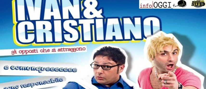 """Ivan e Cristiano da """"Made in Sud"""" a Soleto il 15 dicembre per una speciale cena-spettacolo"""