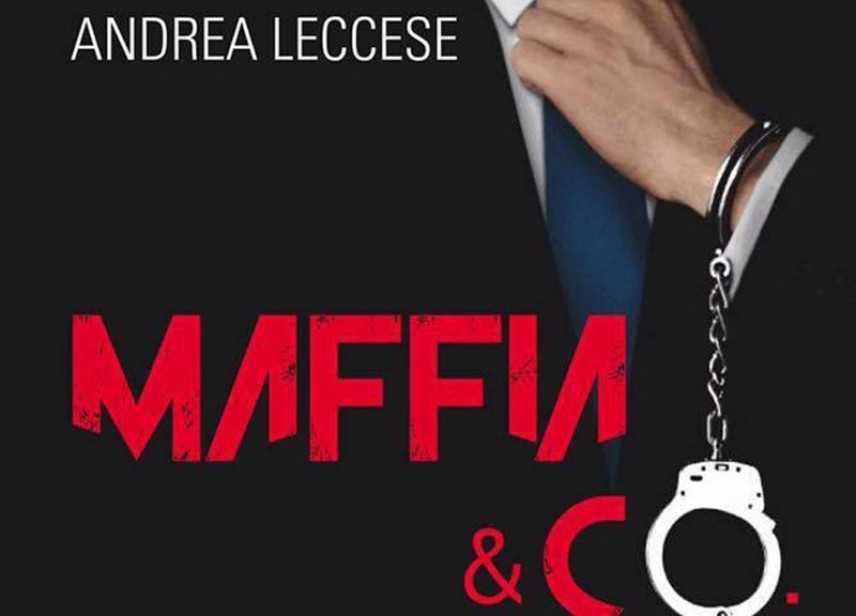 Mafie e capitalismo criminale: uno sguardo al nuovo saggio di Andrea Leccese
