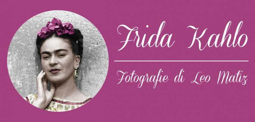 """""""Frida Kahlo. Fotografie di Leo Matiz"""" a Bologna: ritratti di un'icona"""
