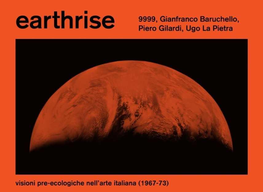 """""""Visioni pre-ecologiche"""" in scena al PAV con """"EARTHRISE"""" - Intervista al curatore Marco Scotini"""