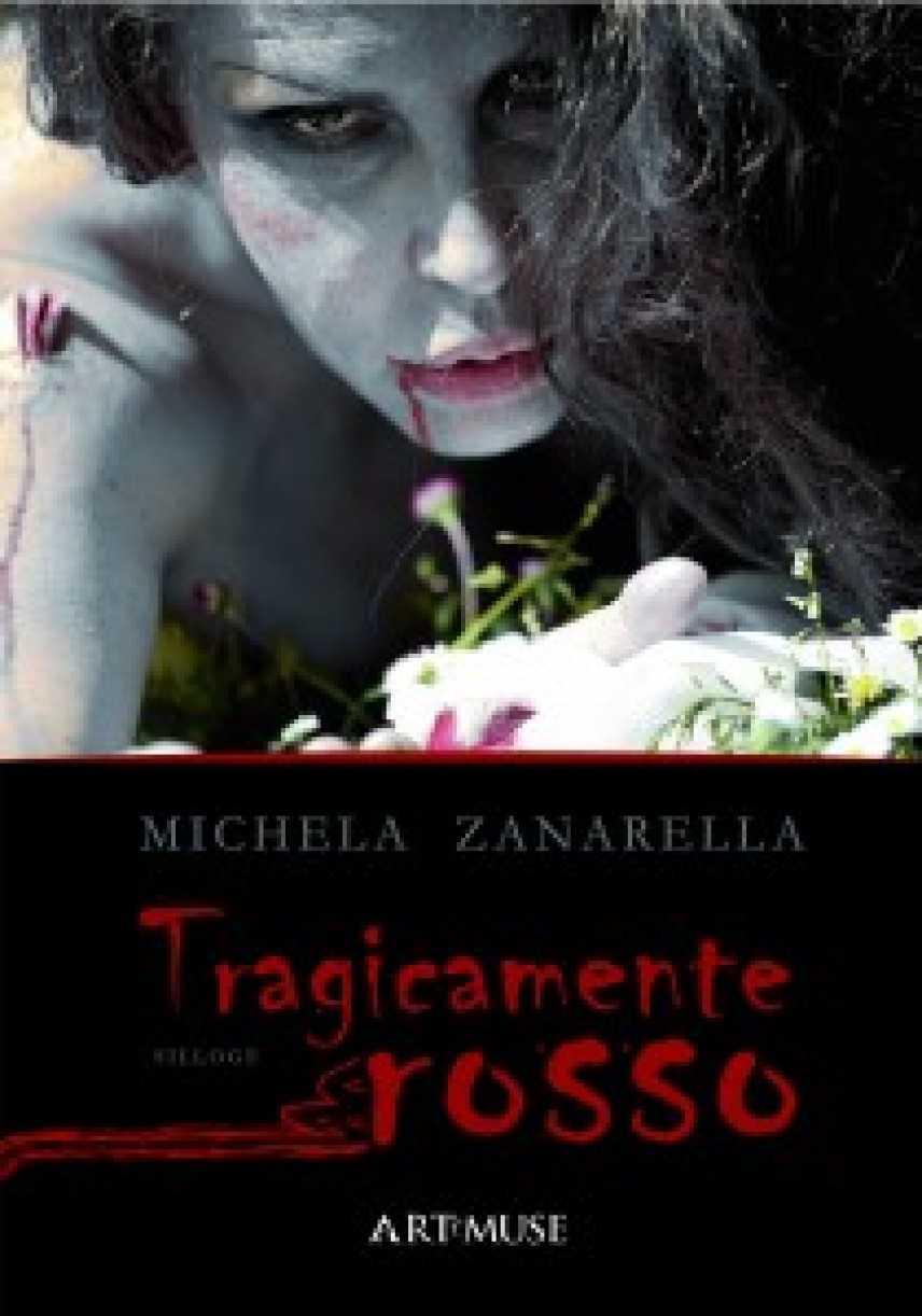 """ARTeMUSE presenta """"Tragicamente rosso"""", il nuovo libro di Michela Zanarella"""