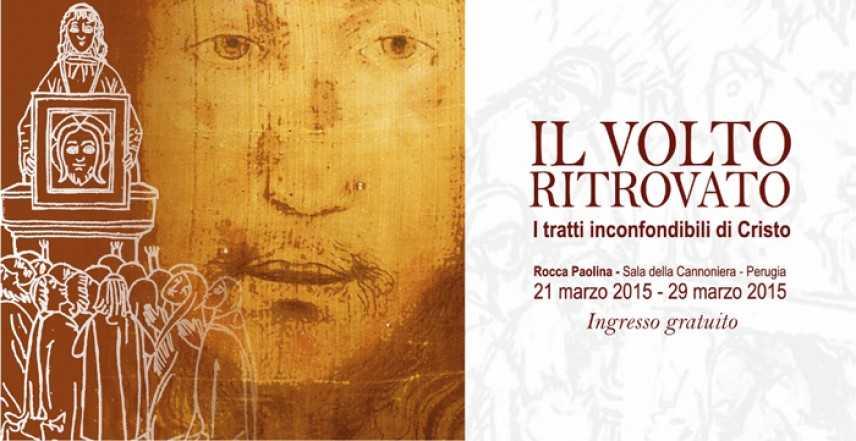 """Mostra """"Il Volto ritrovato"""", Perugia 21-29 Marzo 2015"""