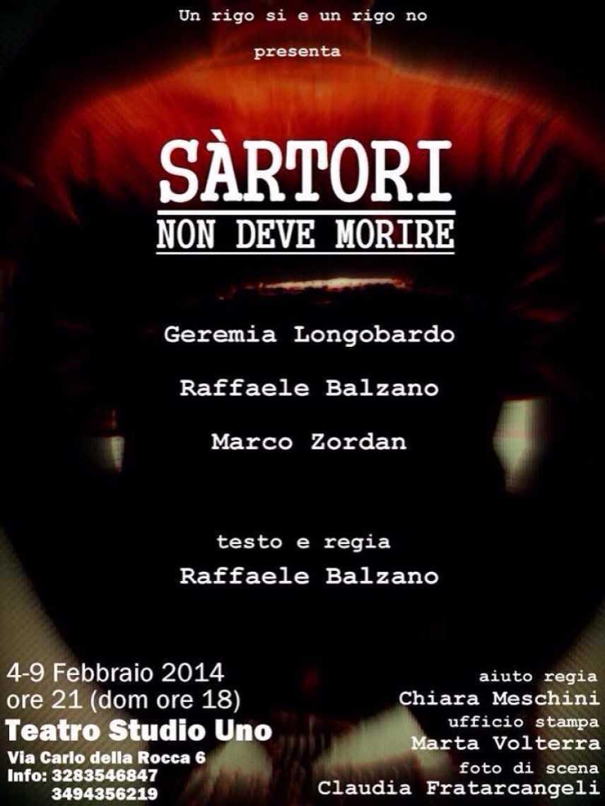 """Prima Nazionale """"Sàrtori non deve morire"""": Teatro Studio Uno, dal 4 al 9 febbraio 2014"""