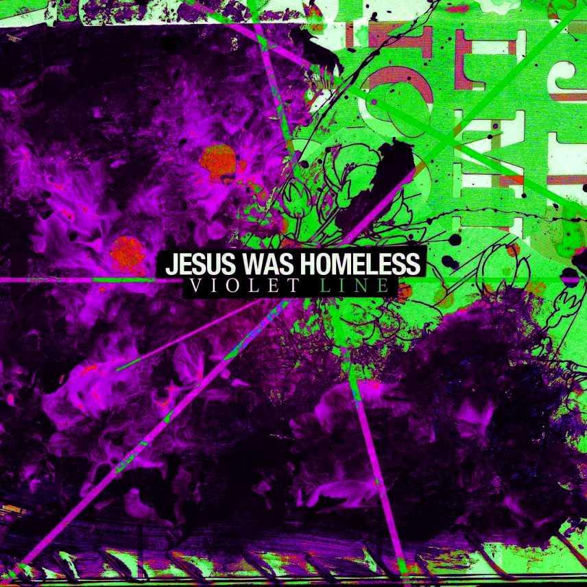 Jesus Was Homeless pronti con Violet Line