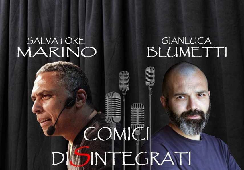 Salvatore Marino e Gianluca Blumetti, comici si, ma disintegrati