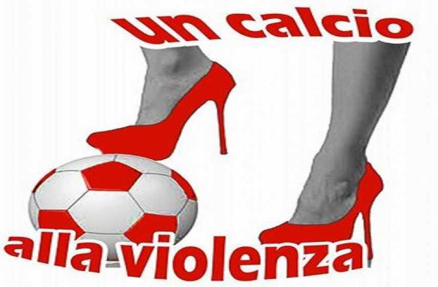 """""""Festa delle donne"""" """"Un calcio alla violenza"""""""