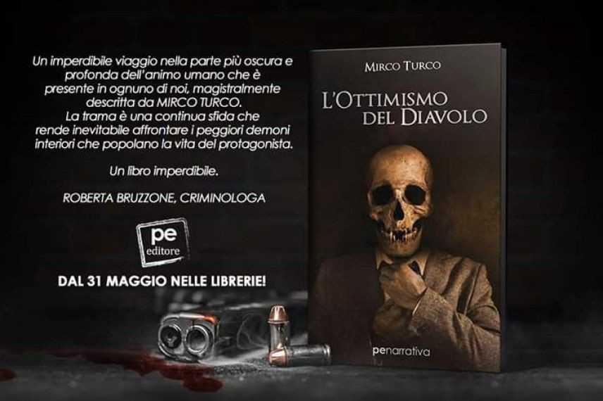"""Grande riscontro per """"L'Ottimismo del Diavolo"""", il primo romanzo del Dottor Mirco Turco"""